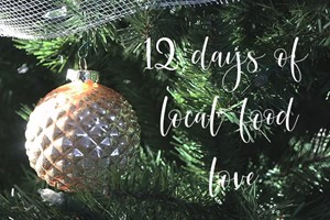 12 Days of Local Food Love