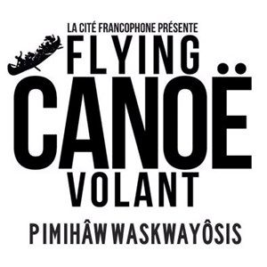 Flying Canoë Volant is back for 2018 - Volunteers Needed