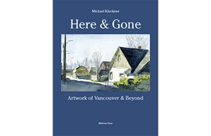Book Review – Here & Gone: Artwork of Vancouver & Beyond