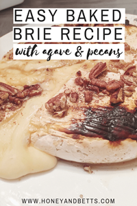 Easy Baked Brie Recipe With Agave & Pecans