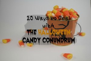 10 Ways to Deal with the Halloween Candy Conundrum
