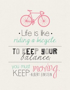 Life Is Like Riding A Bicycle …