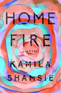 Book Review: Home Fire by Kamila Shamsie