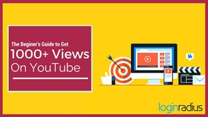 The Beginner's Guide To Get 1000+ Views On YouTube