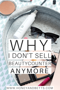 Why I Don't Sell Beautycounter Anymore