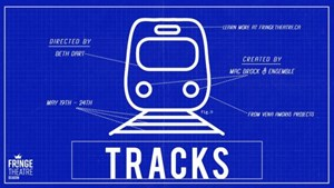 """Navigating Your Own Theatre Adventure with """"Tracks"""""""