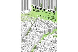 Book Review – Villages in the City: A Guide to South China's Informal Settlements