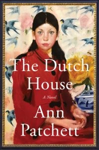 The Dutch House by Ann Patchett tops independent booksellers' Alberta Fiction Bestseller List