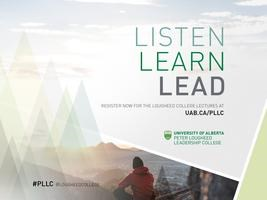 Lougheed College Lectures: Ethical & Moral Dimensions of Leadership