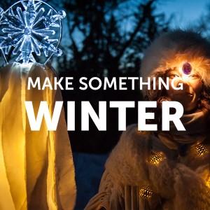 Make Something Mondays: Winter Makers