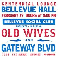 Bellevue Social Club presents Old Wives + Gateway Blvd