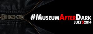#MuseumAfterDark