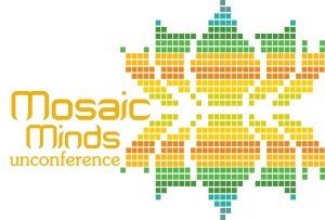 Mosaic Minds Unconference: The Food of Our Lives
